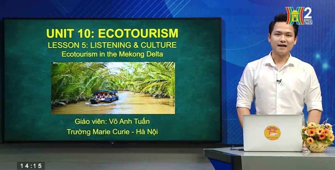 Tải sách: Unit 10: Ecotourism – Lesson 5: Listening + Culture – Tiếng Anh 10
