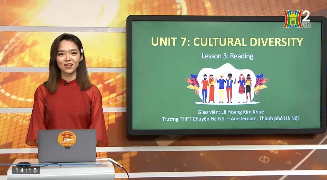 Tải sách: Unit 7 : Cultural Diversity 9 ( Lesson 3: Reading ) – Tiếng Anh 10
