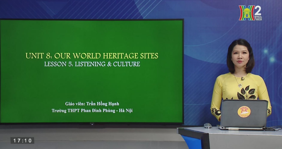Tải sách: Unit 8: Our world heritage sites – Lesson 5: Listening + Culture – Tiếng Anh 11