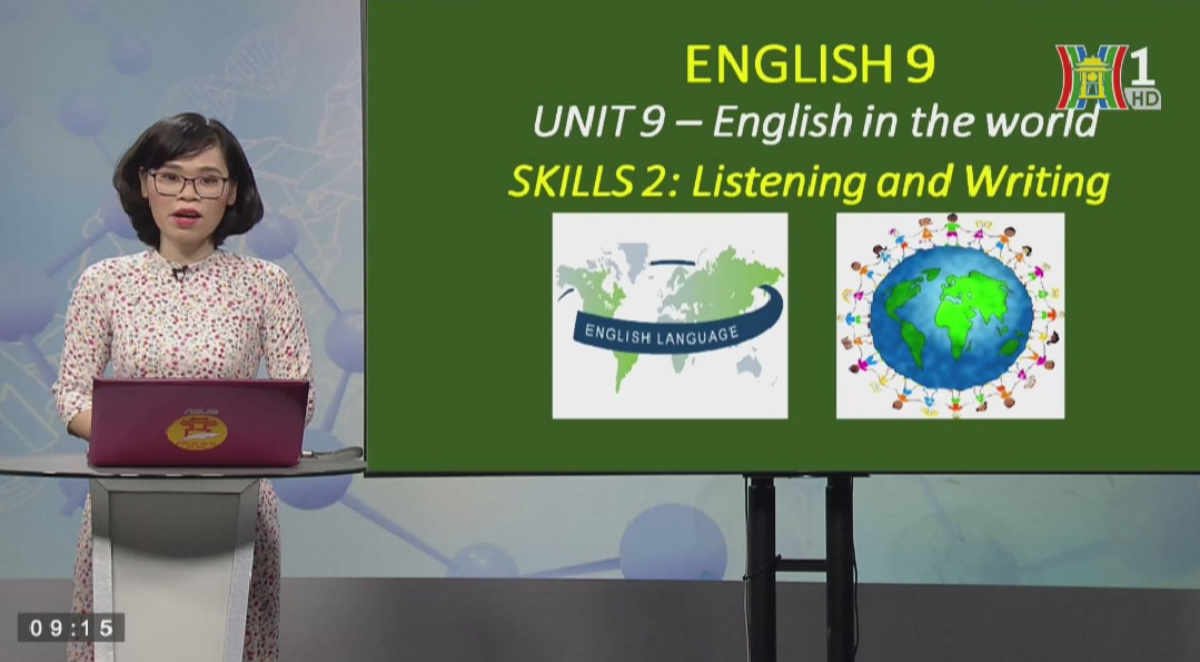 Tải sách: Unit 9 – ENGLISH IN THE WORLD (Skills 2: Listening and Writting) – Tiếng Anh 9