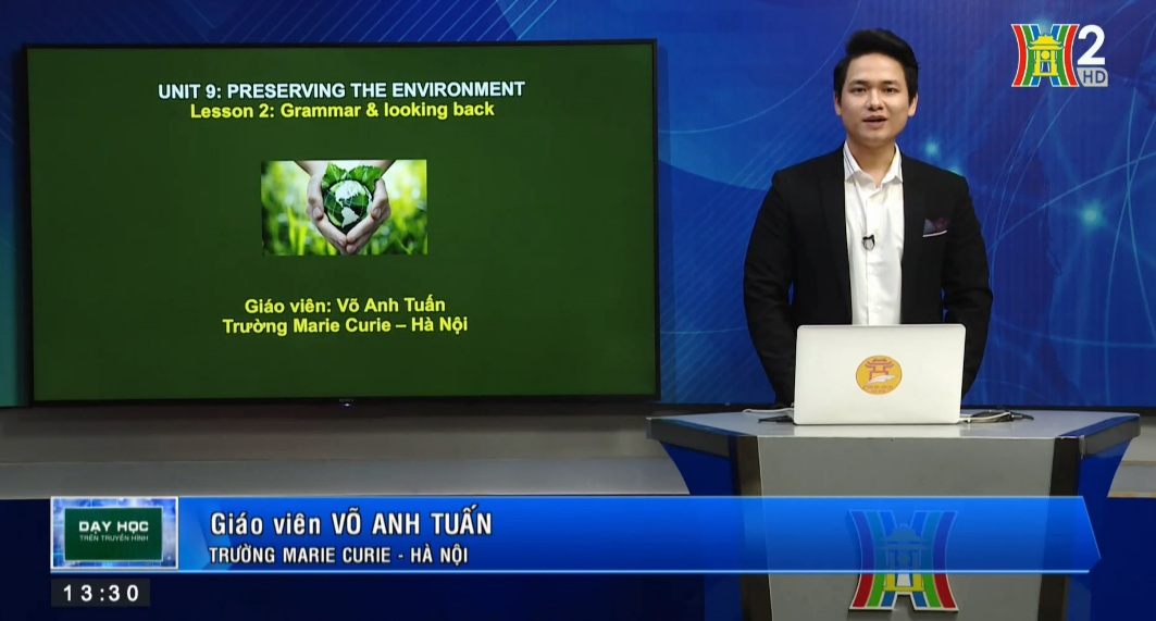 Tải sách: Unit 9: Preserving the environment ( Lesson 2: Grammar + Looking back) – Tiếng Anh 10