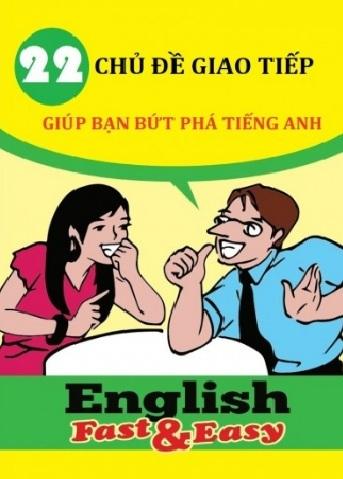 Tải sách: 22 Chủ Đề Giao Tiếp Giúp Bạn Bứt Phá Tiếng Anh Full Ebook + Audio (Bản Đẹp Nhất)