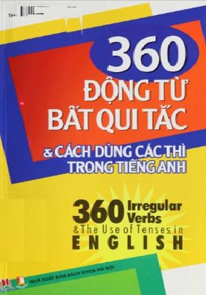 Tải sách: 360 Động Từ Bất Quy Tắc Và Cách Dùng Các Thì Trong Tiếng Anh (Bản Đẹp Nhất)