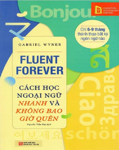 Tải sách: Fluent Forever: Cách Học Ngoại Ngữ Nhanh Và Không Bao Giờ Quên (Tiếng Anh-Tiếng Việt)
