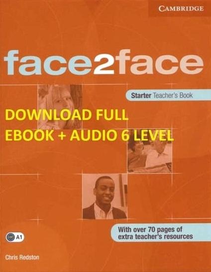 Tải sách: Bộ Giáo Trình Face2face 6 Mức Độ Full Ebooks + Audio (Bản Đầy Đủ Nhất)