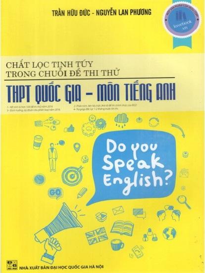 Tải sách: Chắt Lọc Tinh Túy Trong Chuỗi Đề Thi Thử THPT Quốc Gia – Tiếng Anh (Bản Đẹp Nhất)