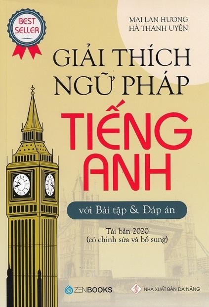 Tải sách: Giải Thích Ngữ Pháp Tiếng Anh Với Bài Tập Và Đáp Án – Mai Lan Hương, Hà Thanh Uyên